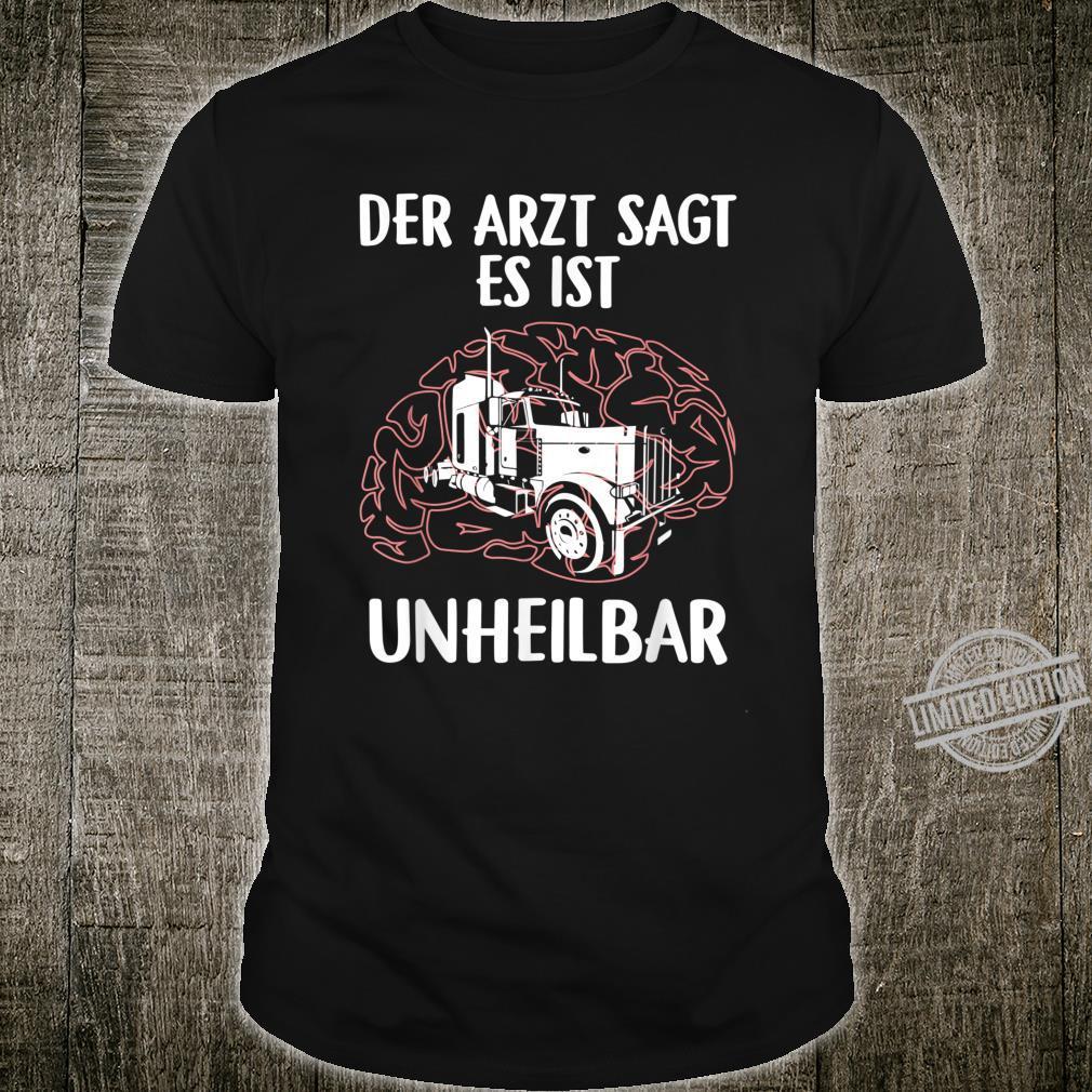 Men's Shirt with German Text Der Doctor Sagt Es Ist Unheilbar Truck Shirt