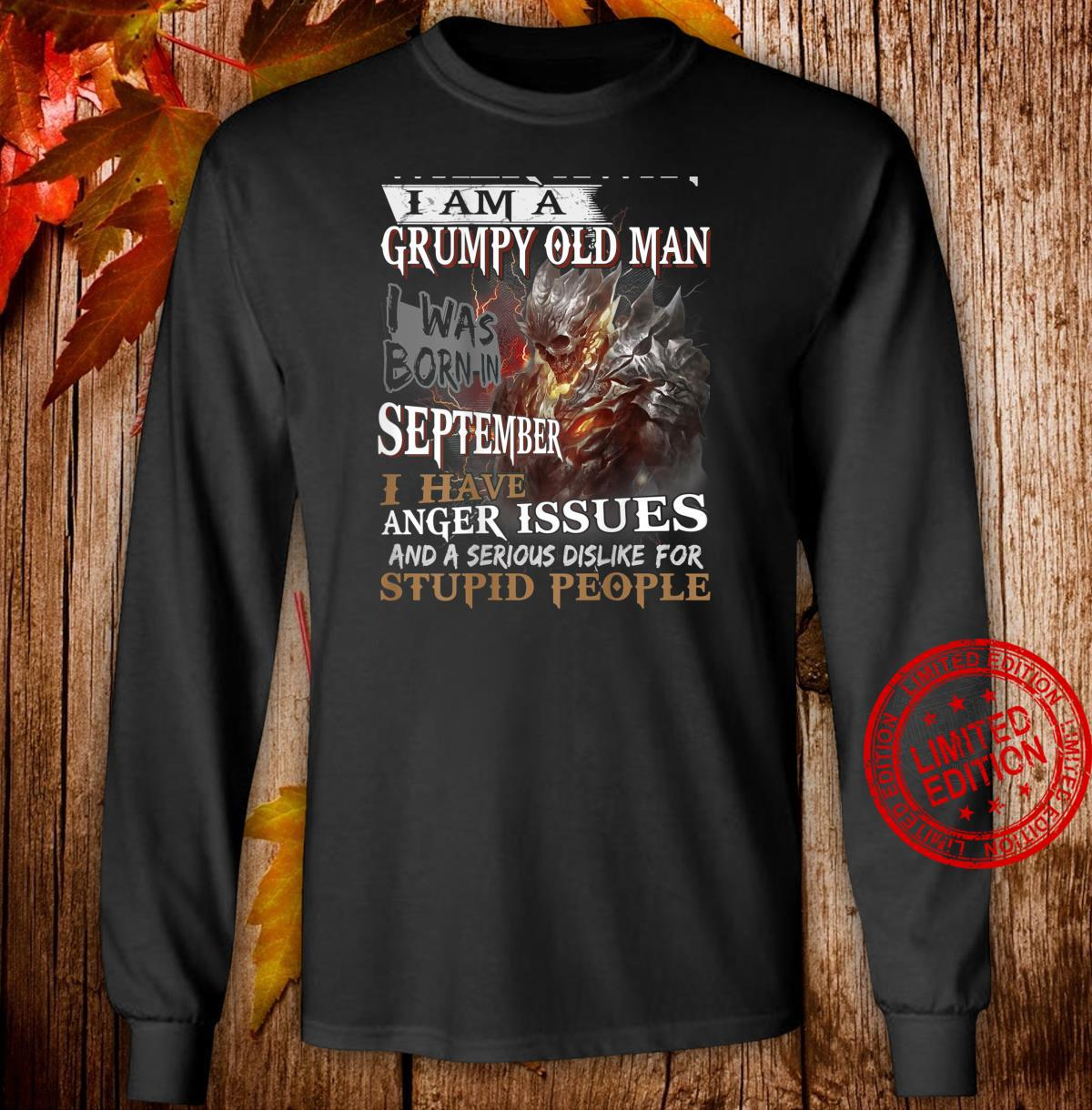 Mens Walk away im a Grumpy old man i was born in September Shirt long sleeved