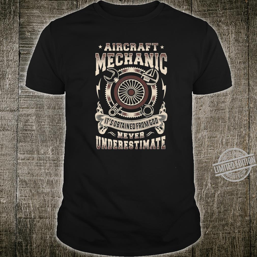 Never Underestimate Aircraft Mechanic Shirt