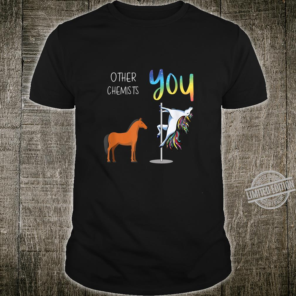 Other Chemists You Shirt