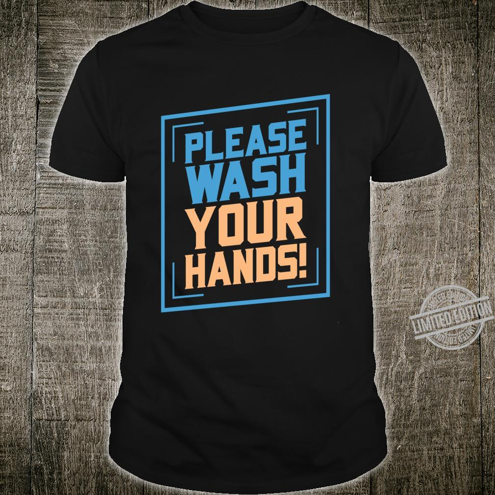 Please Wash Your Hands Picture Frame Cleanliness Reminder Shirt