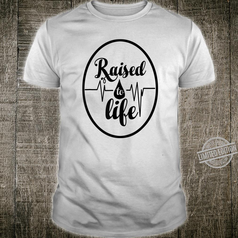 Raised To Life for Christian Water Baptism Shirt