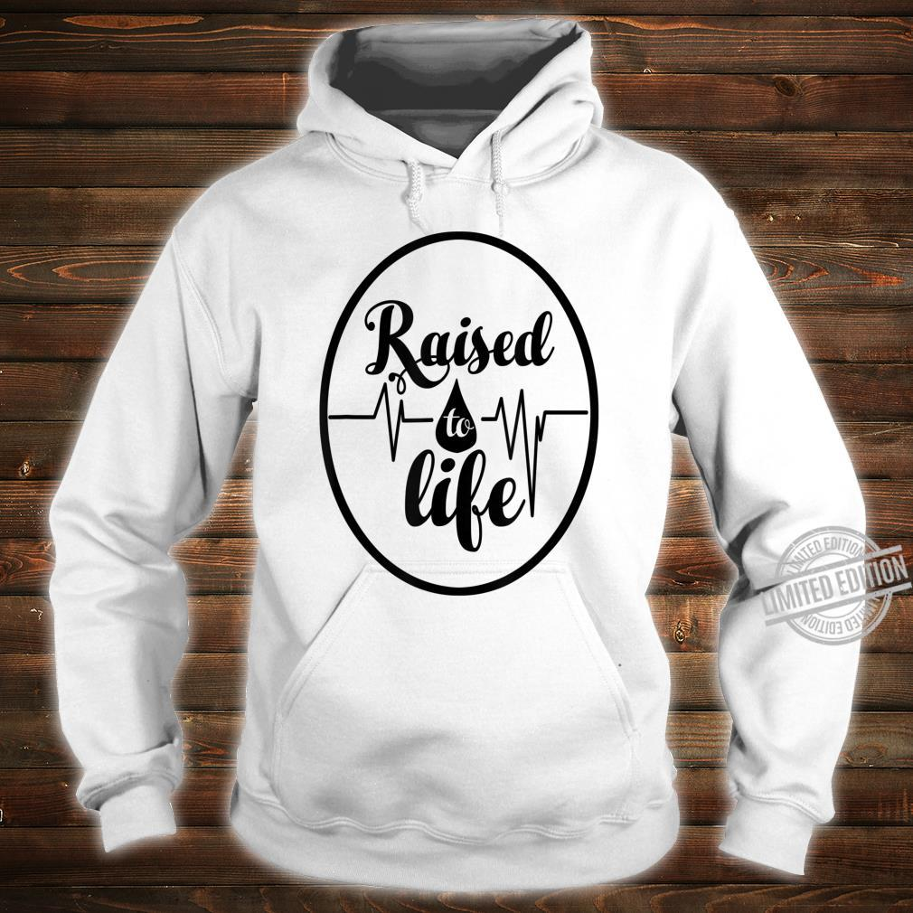 Raised To Life for Christian Water Baptism Shirt hoodie