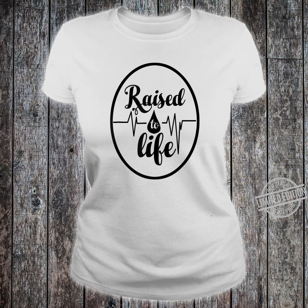 Raised To Life for Christian Water Baptism Shirt ladies tee