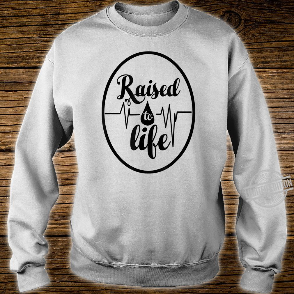 Raised To Life for Christian Water Baptism Shirt sweater