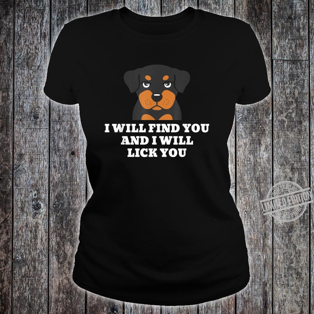 Rottweiler I Will Lick You Lustiger Hund Shirt ladies tee