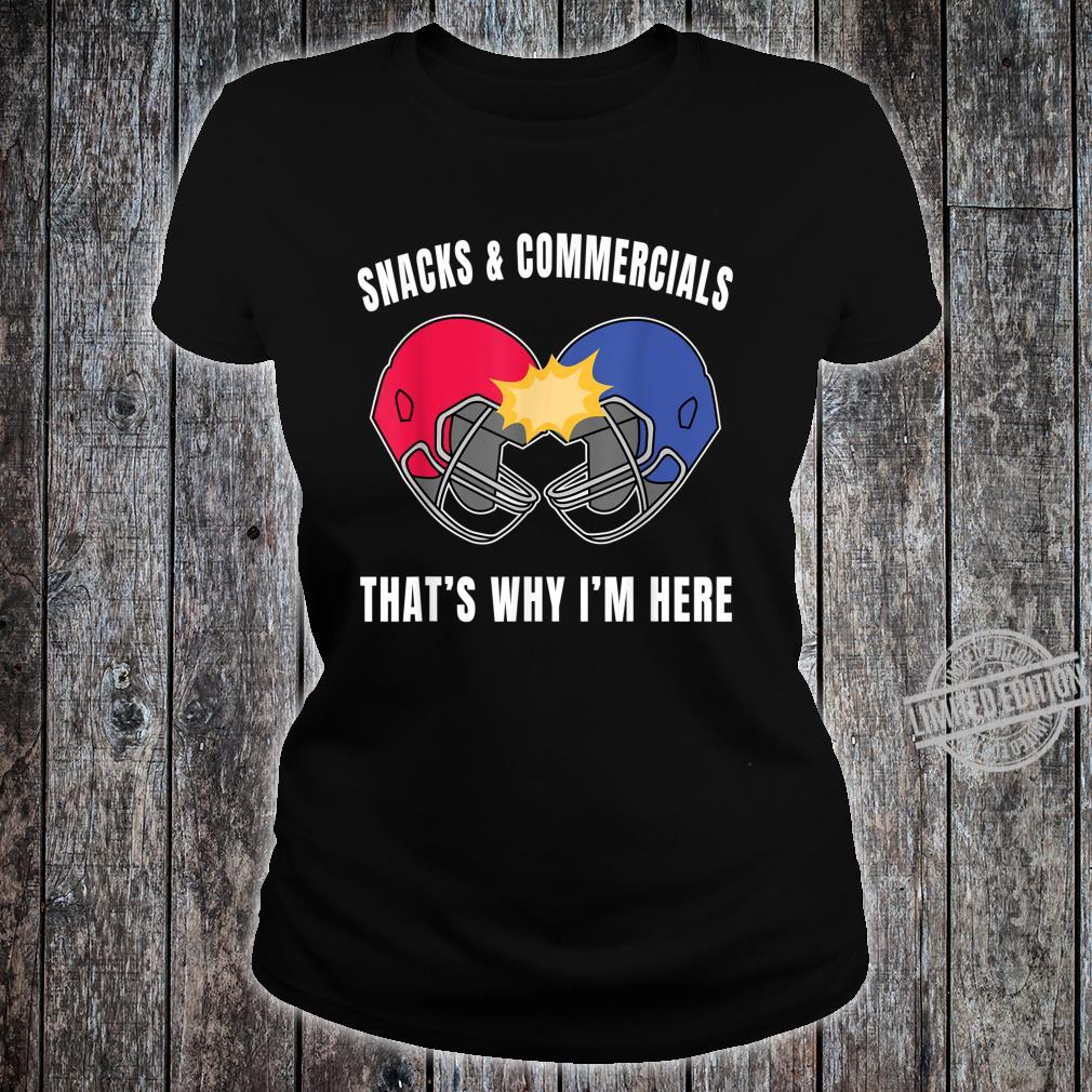 Snacks and Commercials That's Why I'm Here Design Shirt ladies tee