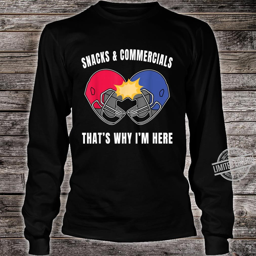 Snacks and Commercials That's Why I'm Here Design Shirt long sleeved