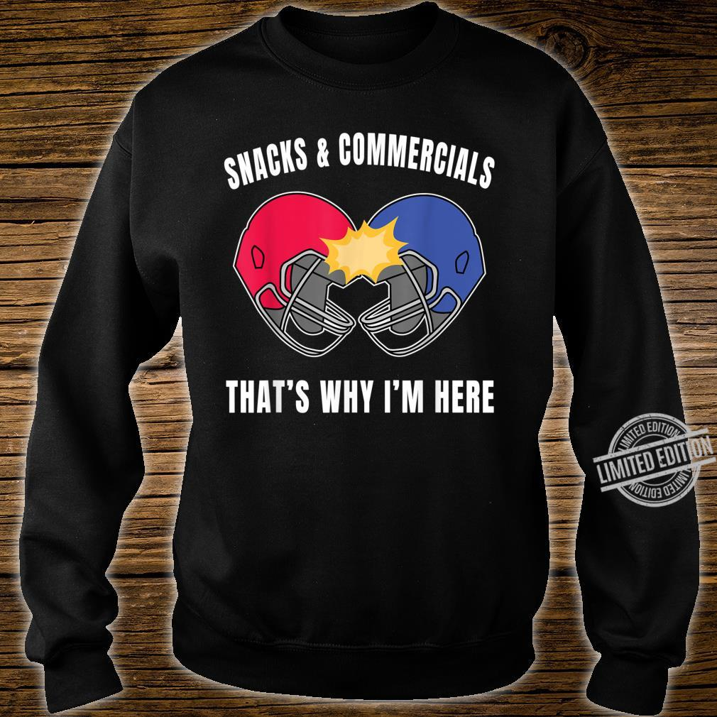 Snacks and Commercials That's Why I'm Here Design Shirt sweater