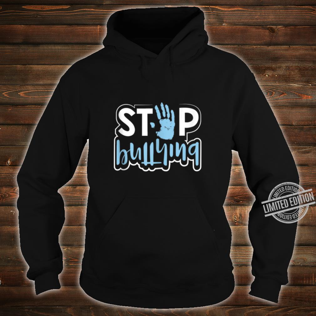 Stop Bullying Anti Bullying Awareness Kindness Quote Shirt hoodie