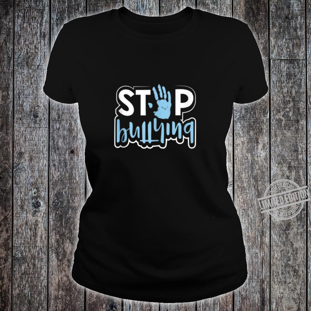 Stop Bullying Anti Bullying Awareness Kindness Quote Shirt ladies tee