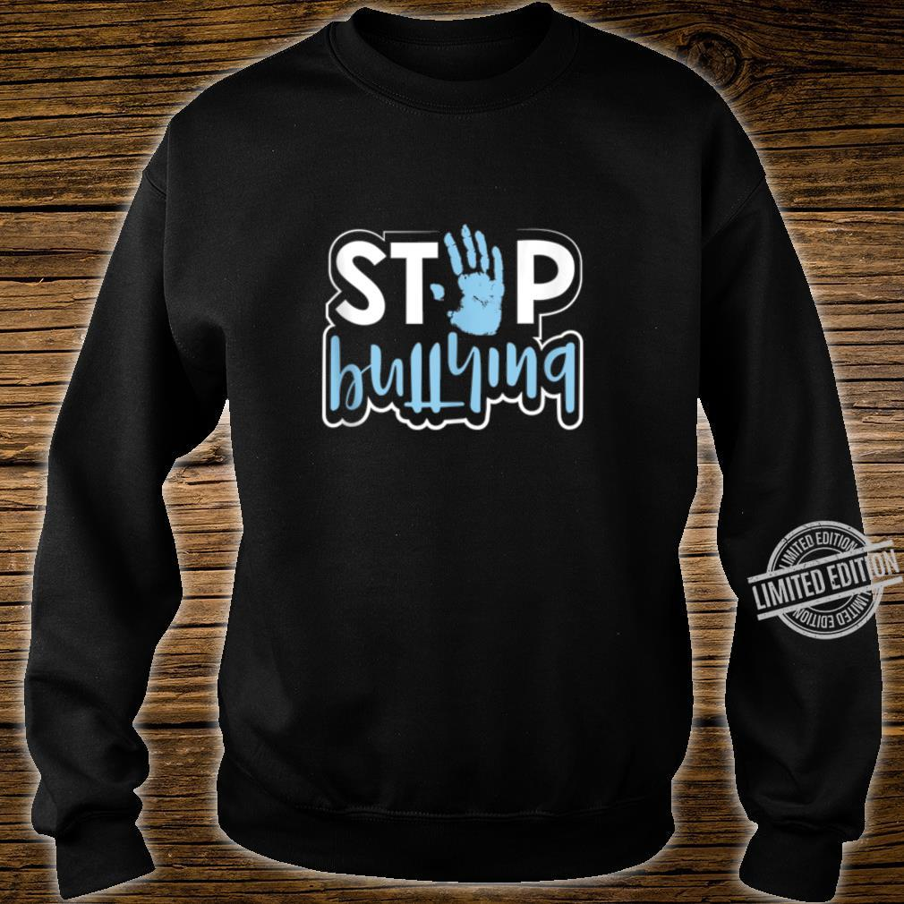 Stop Bullying Anti Bullying Awareness Kindness Quote Shirt sweater