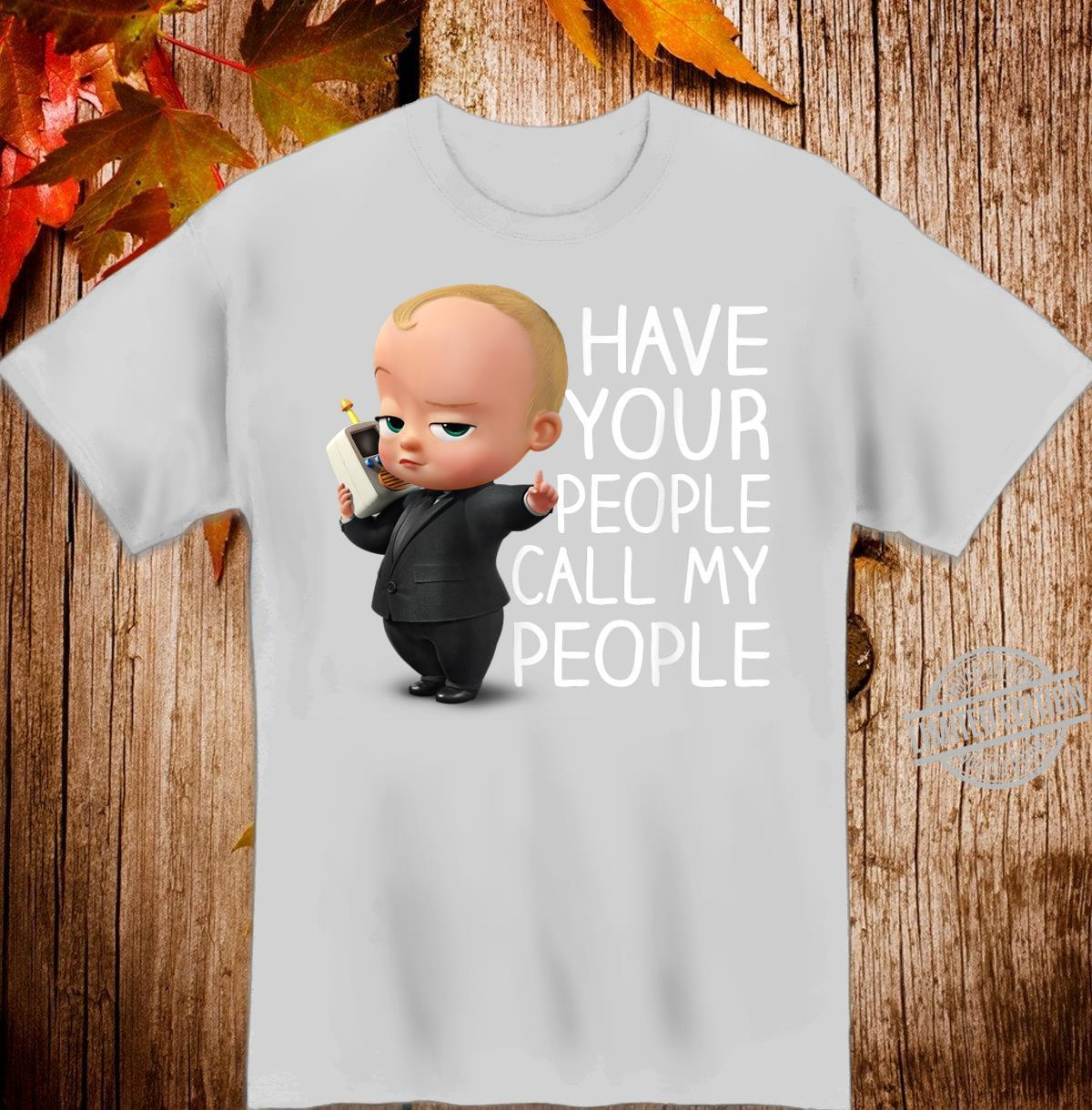 The Boss Baby Call My People Shirt