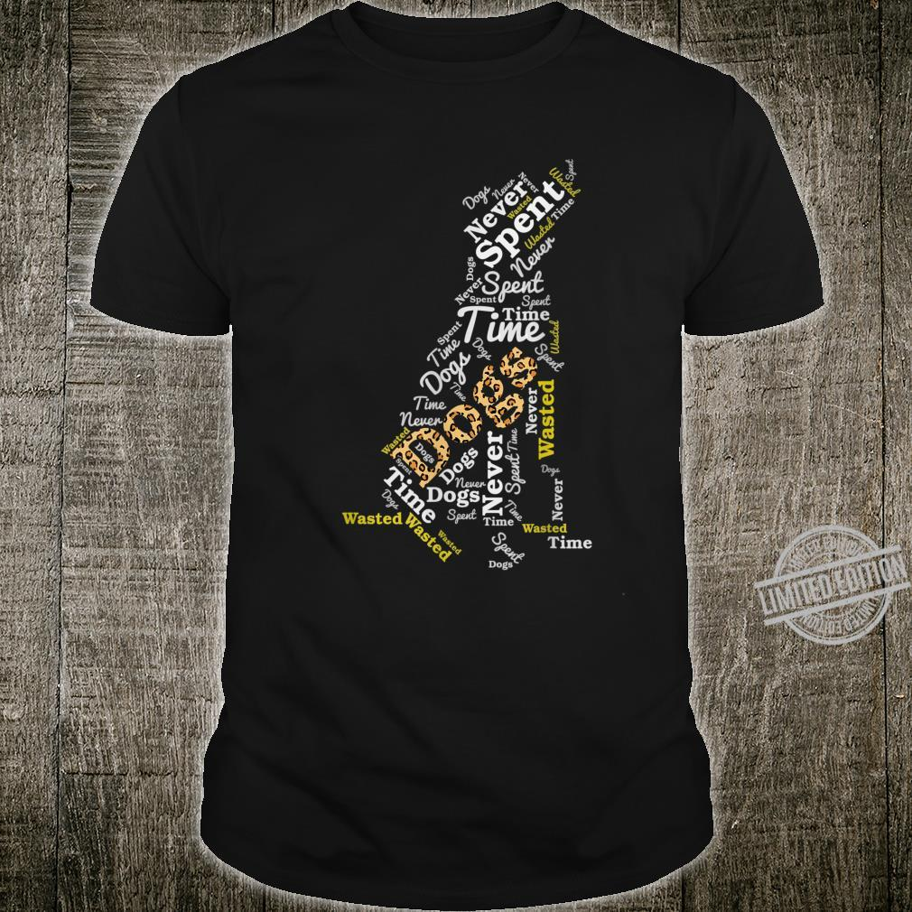 Time Spent With Dogs Is Never Wasted Leopard Shirt