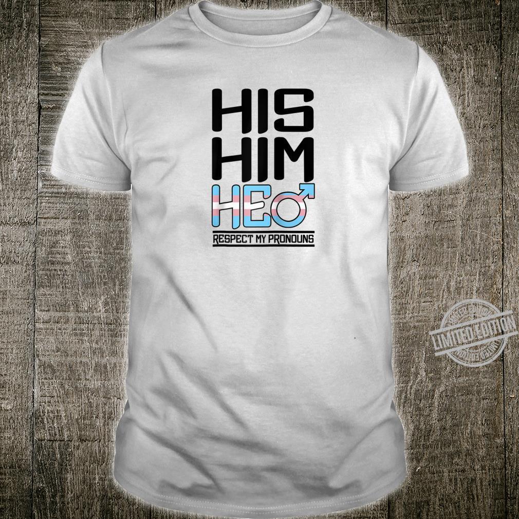 Trans His He Him Respect My Pronouns Statement LGBT Pride Shirt