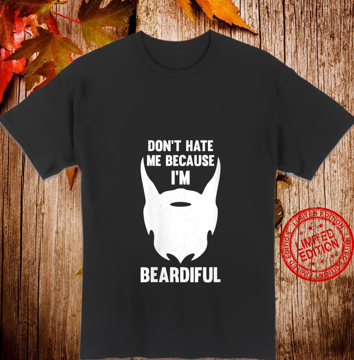 Womens Don't Hate Me Because I'm Beardiful Shirt