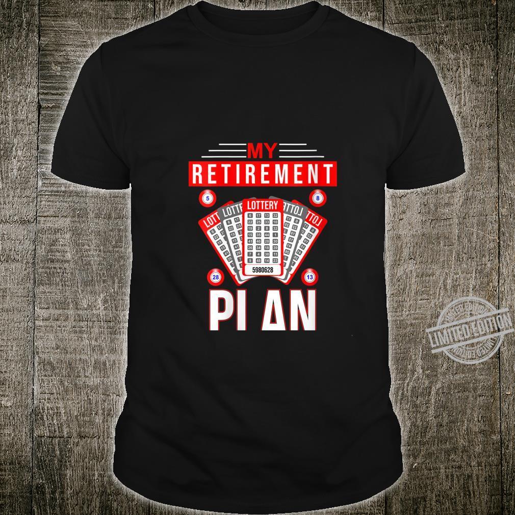 Womens Lottery My Retirement Plan Playing The Lottery Shirt