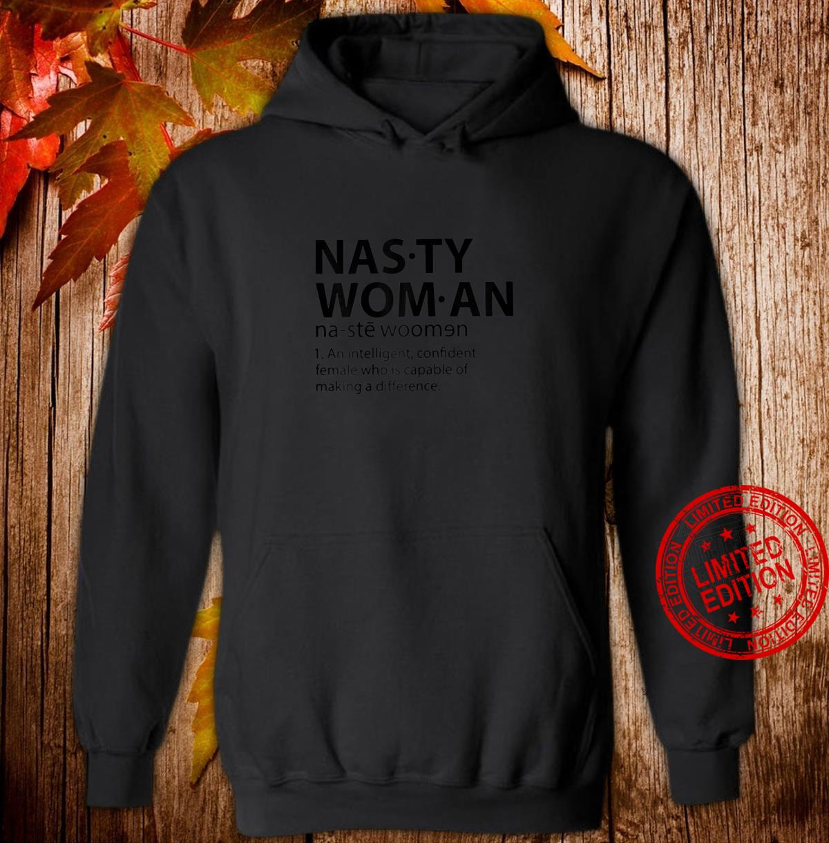 Womens Nasty Woman An Intelligent Nasty Definition Shirt hoodie